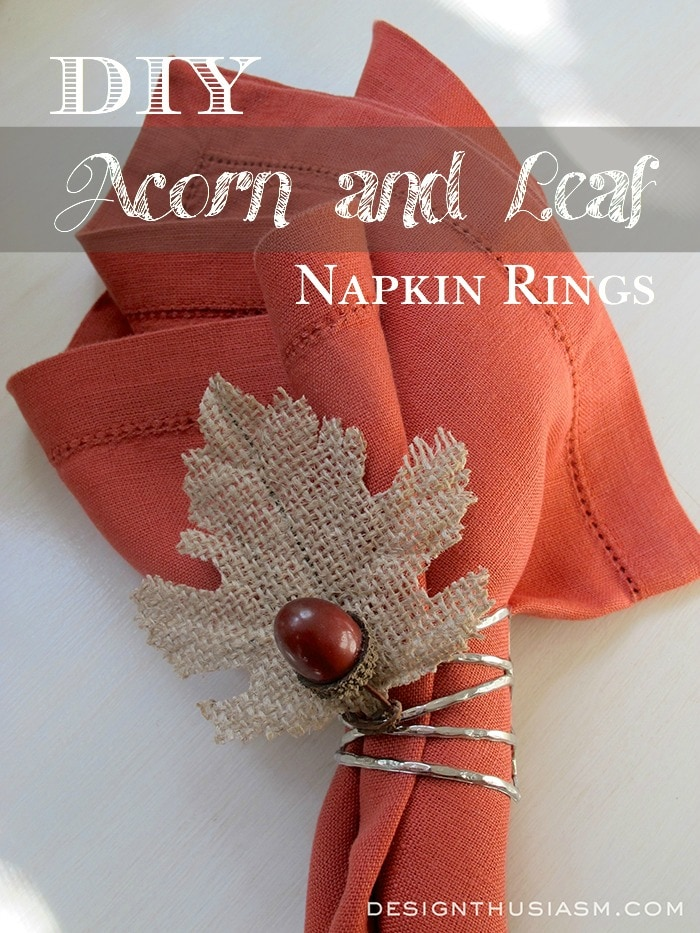 Diy acorn and leaf napkin rings designthusiasm for Diy fall napkin rings