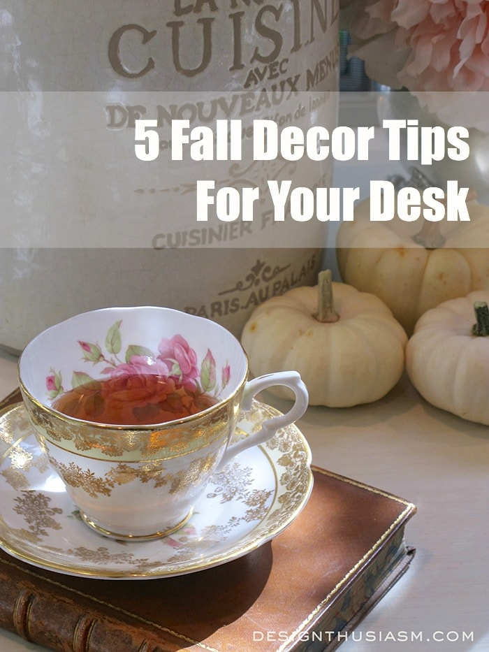 5 Fall Decor Tips for Your Desk