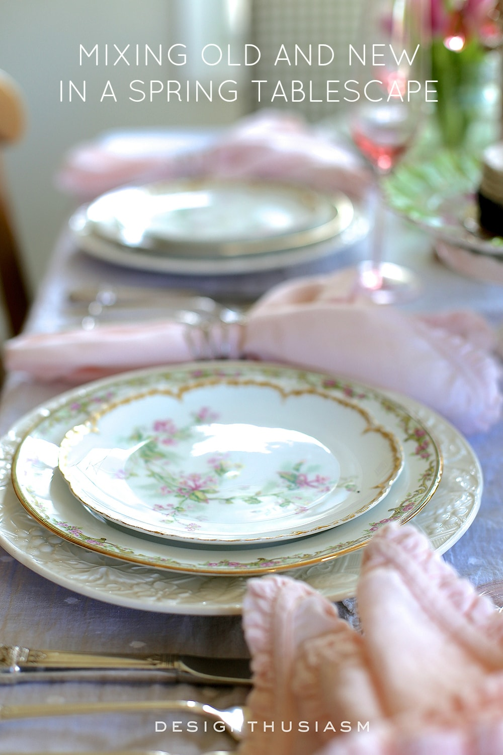Old + New Spring Tablescape | Designthusiasm.com