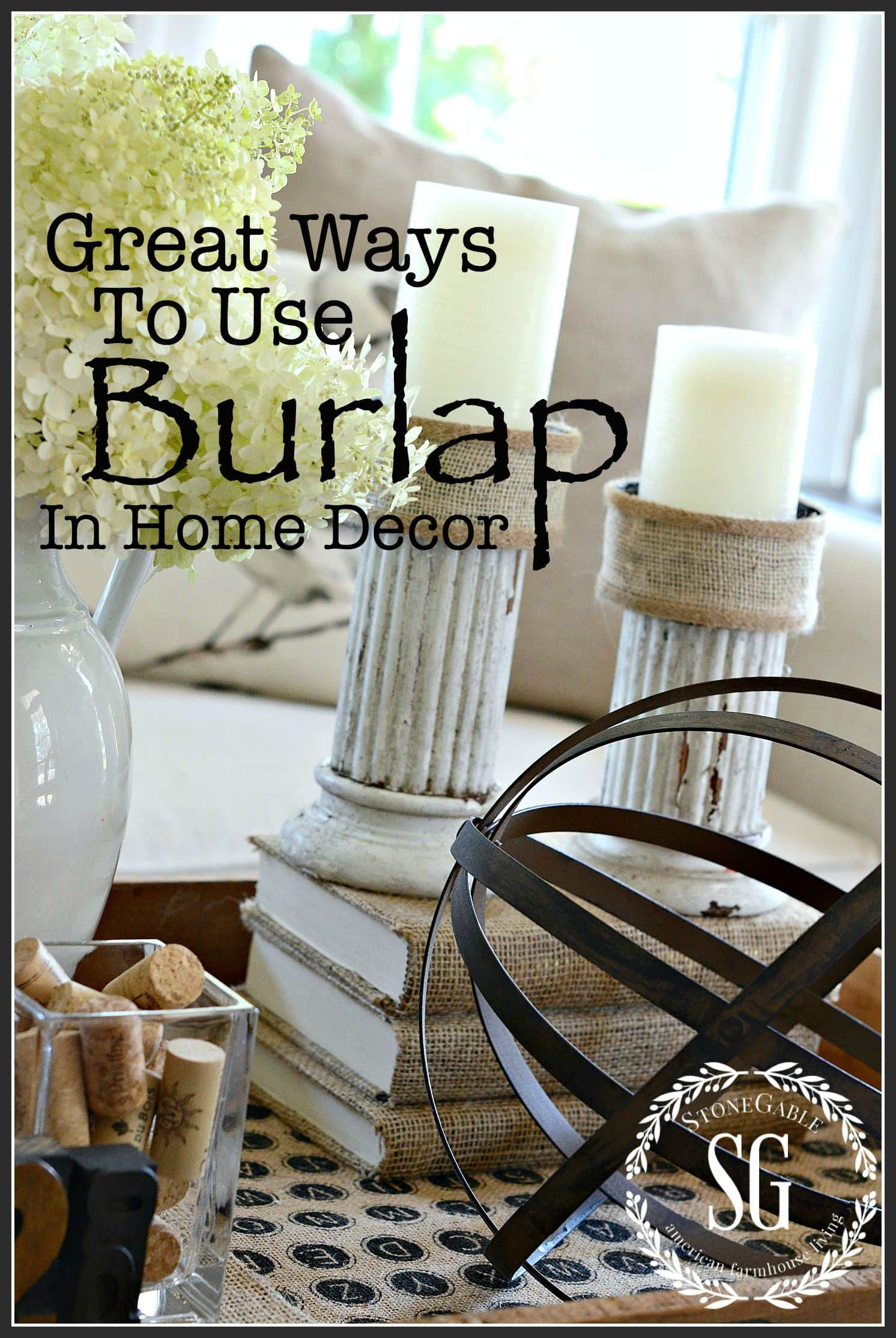 GREAT WAYS TO USE BURLAP IN HOME DECOR- Love it or hate it burlap is here to stay-stonegableblog.com