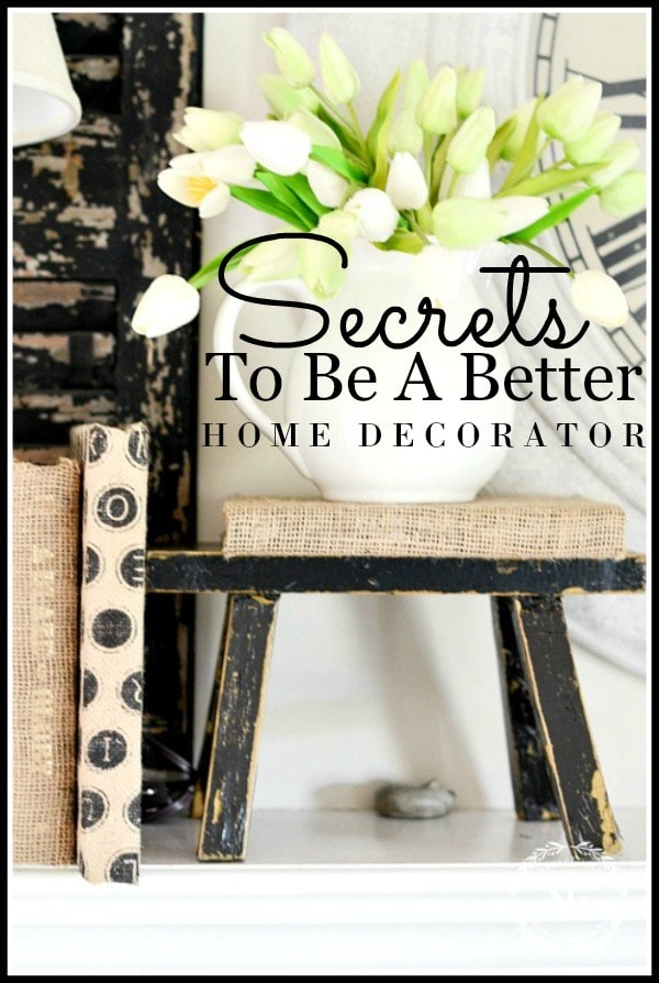 SECRETS-TO-BE-A-BETTER-HOME-DECORATOR-title-page-stonegableblog.com