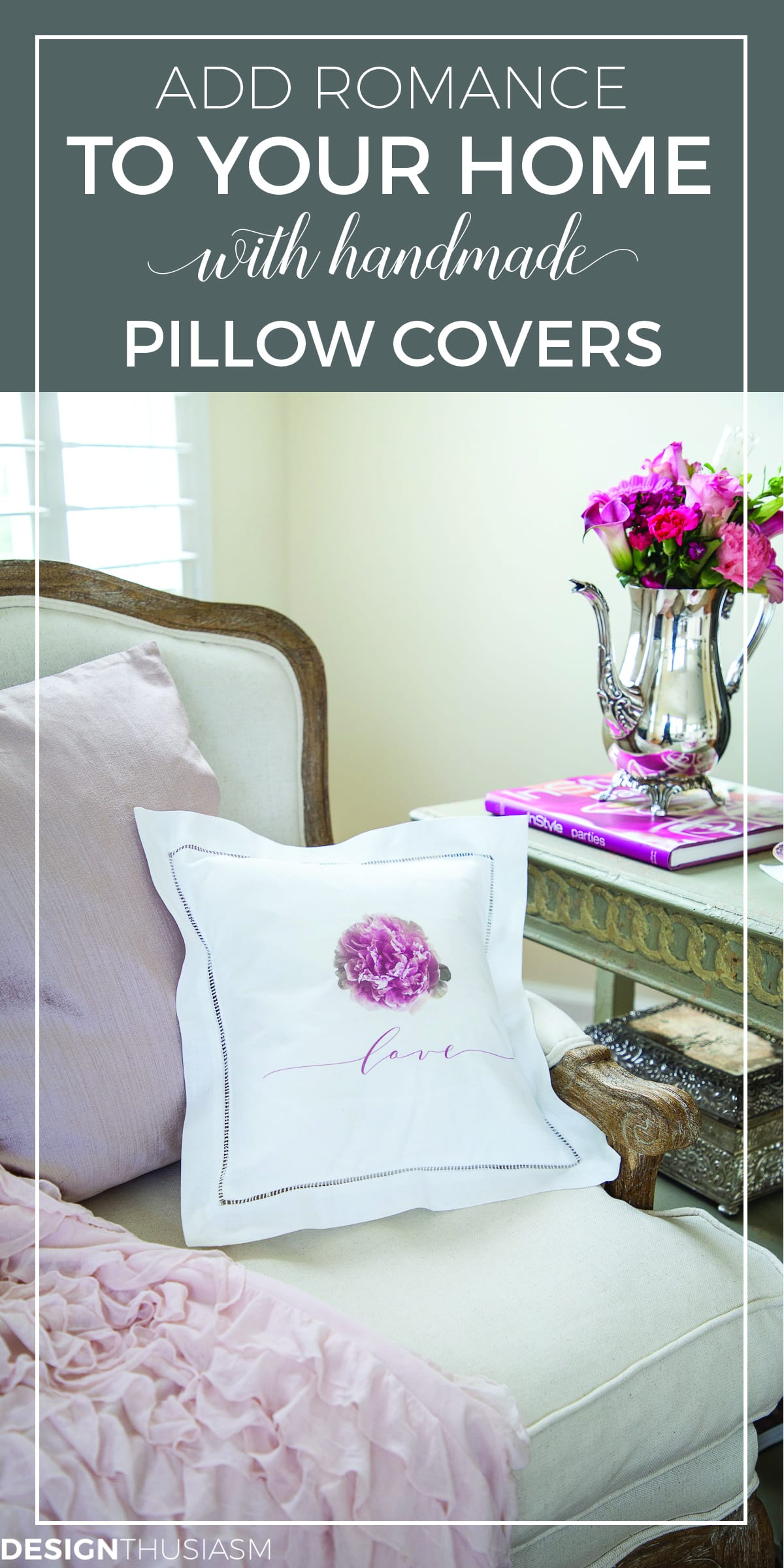 Adding Romance to Your Home with Handmade Decorative Pillow Covers - DESIGNTHUSIASM.COM