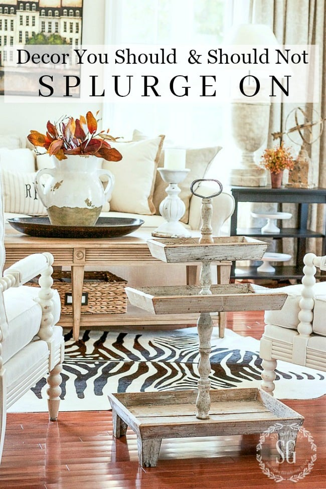 DECOR-YOU-SHOULD-OR-SHOULD-NOT-SPLURGE-ON-title-page-stonegableblog.com
