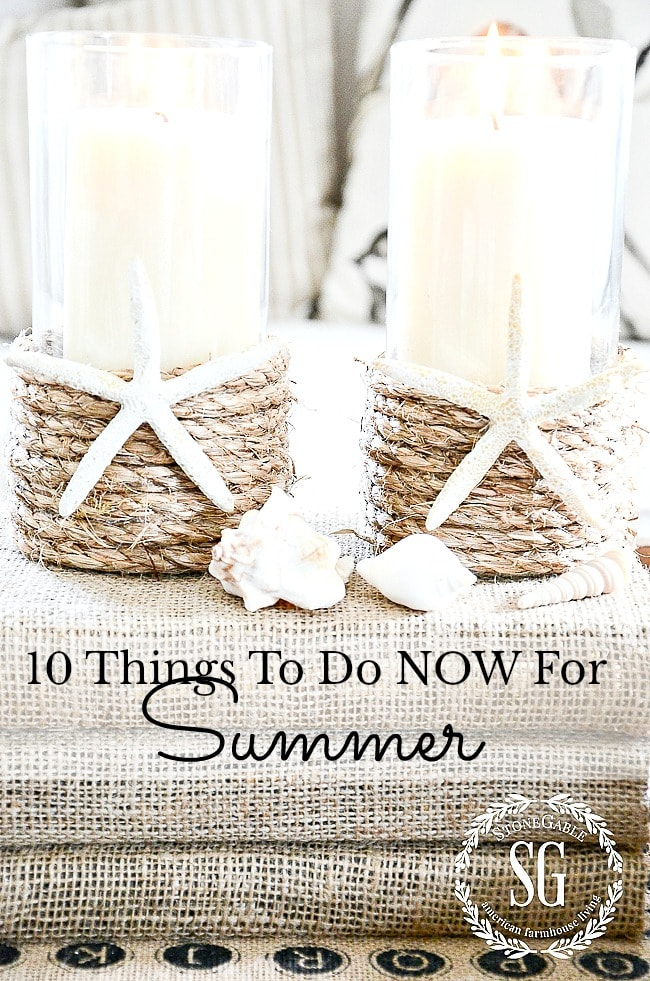 TEN THINGS TO DO NOW FOR SUMMER