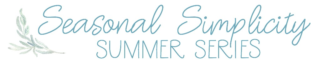 Seasonal-Simplicity-Summer-Series-graphic