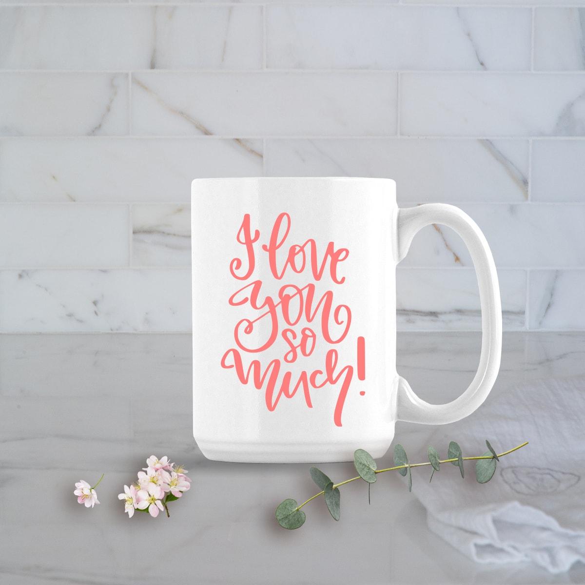 Valentines Day Gifts 15oz I Love You So Much Mug